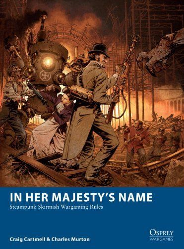 In Her Majesty's Name: Steampunk Skirmish Wargaming Rules (Osprey Wargames) by Craig Cartmell, http://www.amazon.co.uk/gp/product/1780962894/ref=cm_sw_r_pi_alp_uaolrb05SSFX2