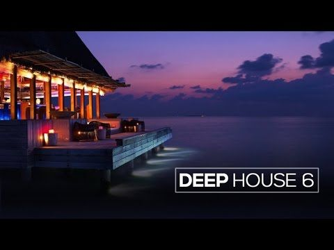Chill Music - Great Deep House Compilation 6 - Dance Chillout