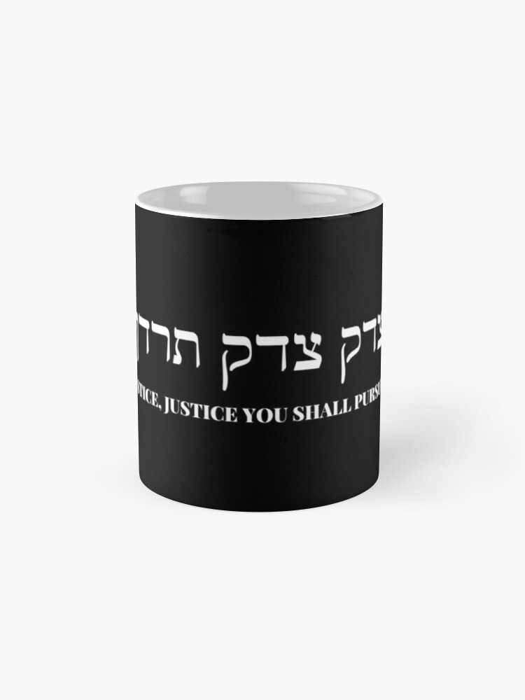 Justice You Shall Pursue Mug By Madedesigns Redbubble Mugs Justice Home And Living