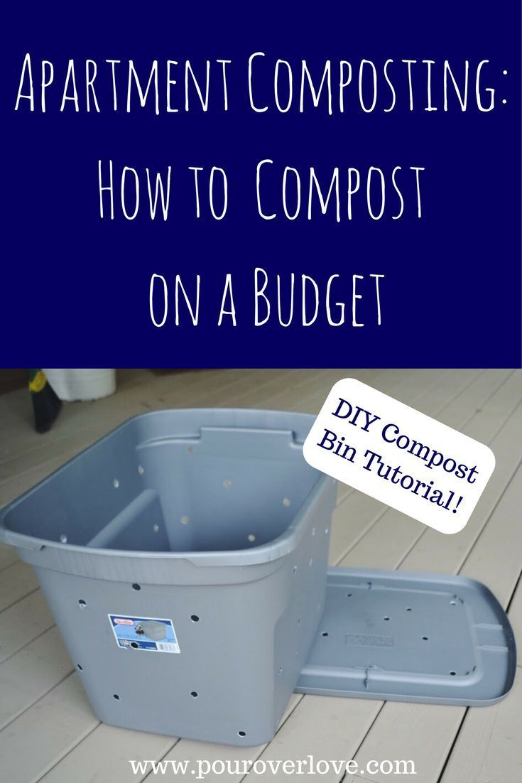 Apartment composting: How to Compost on a Budget. DIY Compost Bin ...