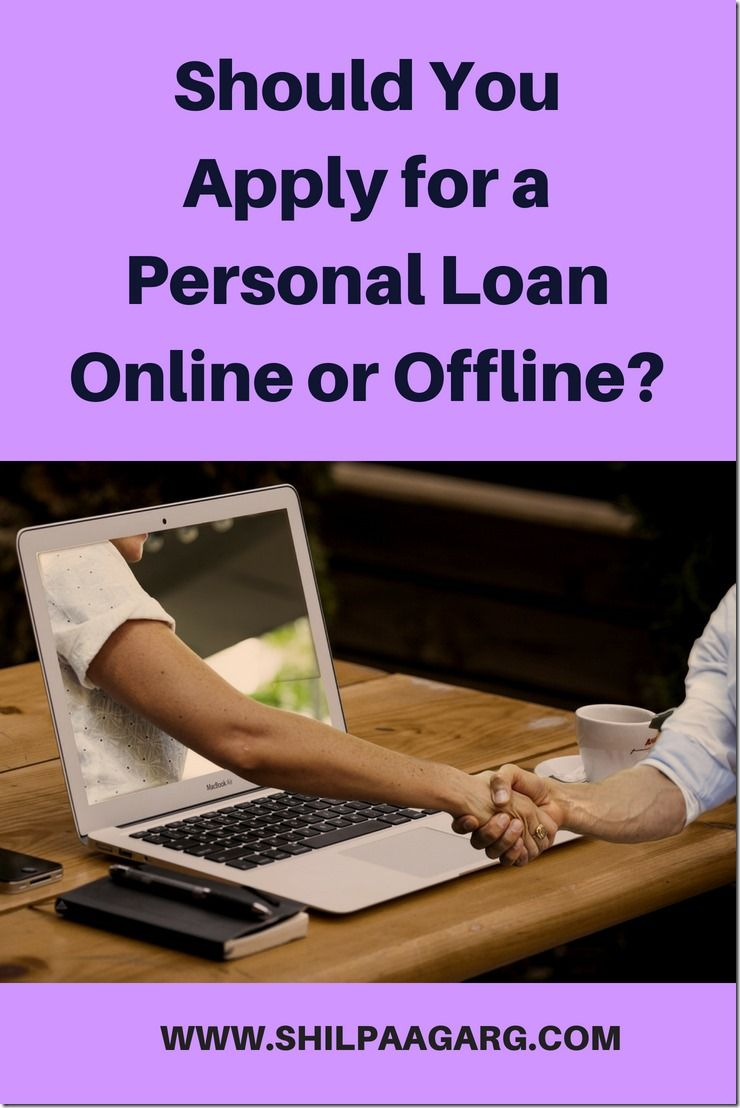 Should You Apply For A Personal Loan Online Or Offline In 2020 Personal Loans Online Personal Loans Loan