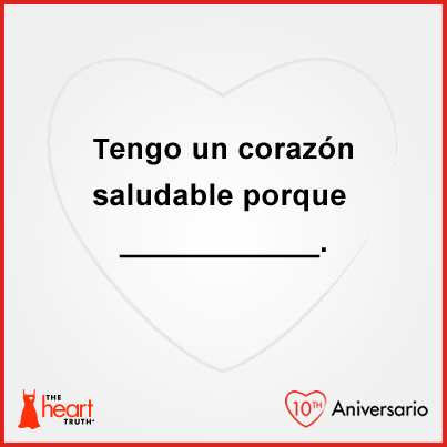Tengo Un Corazon Saludable Porque Para Obtener Mas Informacion Visite Www Hearttruth Gov Women Motivation Behavior Change Motivation