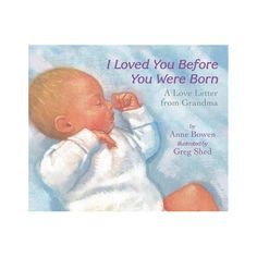 I Loved You Before You Were Born - by  Anne Bowen (Board Book)