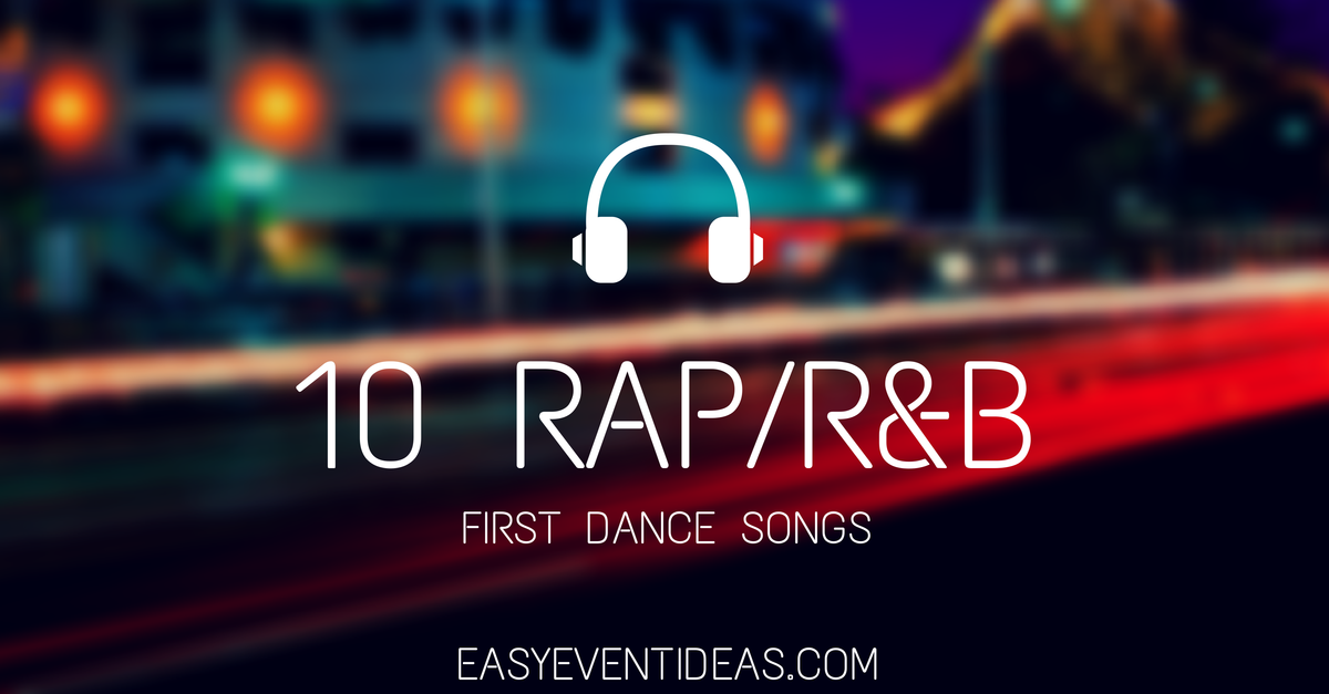 10 Raprb First Dance 10 Songs For Your Wedding Day Wedding Stuff