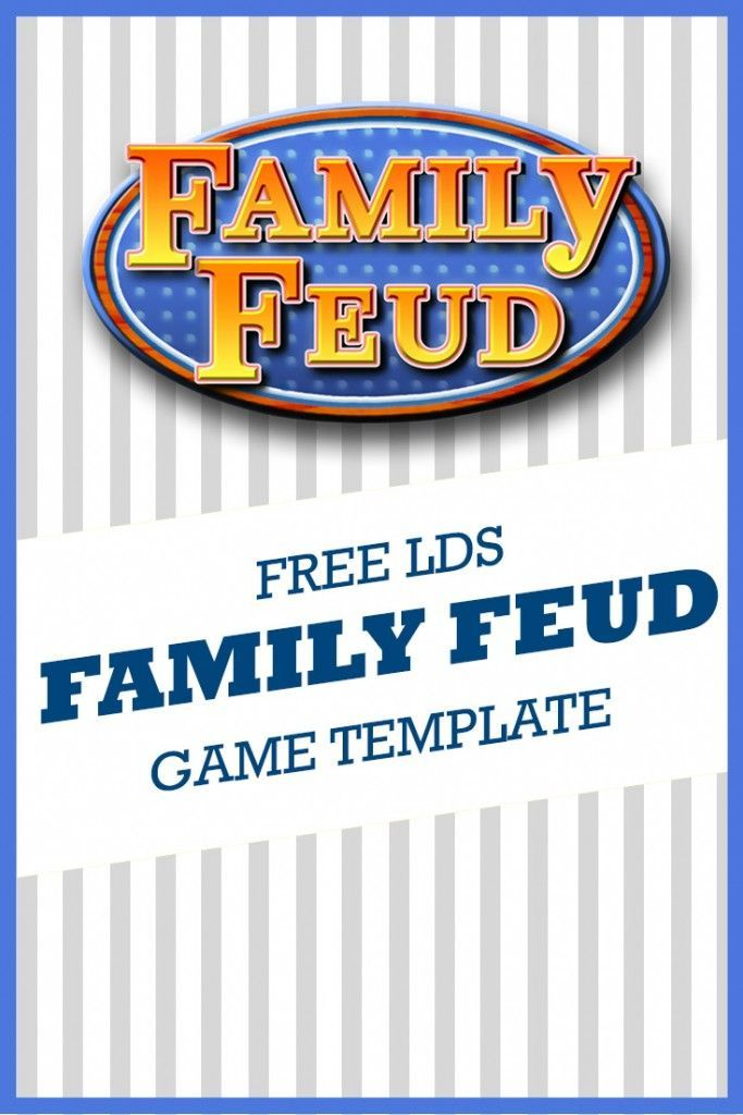 Free Lds Family Feud Game Template Lds Activities Fhe Ideas