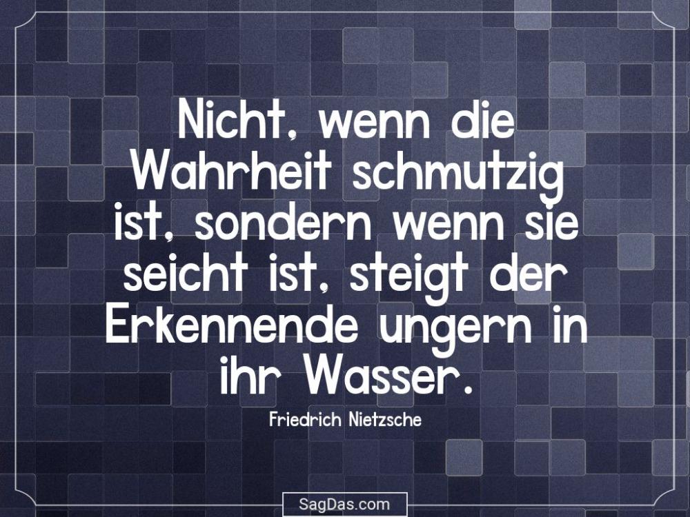 Friedrich Nietzsche Zitat Nicht Wenn Die Wahrheit Zitate Friedrich Nietzsche Wahrheit