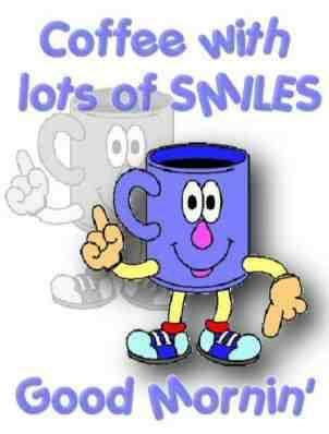 Coffee Smiles Coffee The Drink For Me Morning Quotes