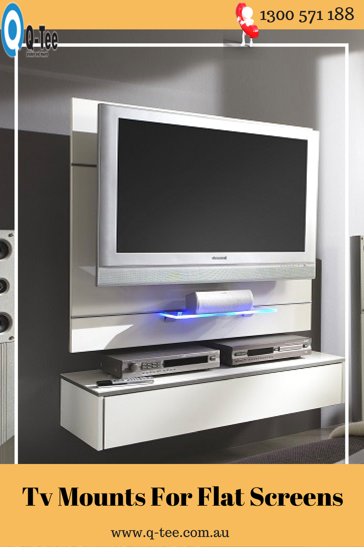 Buy A Tv Want To Buy A Tv Mount For Flat Screens In Australia At Best Price