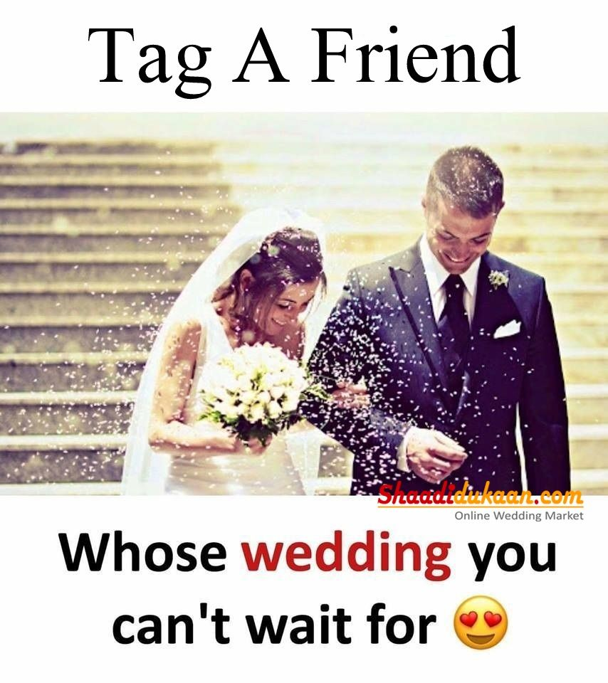 Tag That Friend Wedding Memes Memesdaily Marriage Marriagegoals Weddingideas Shaadidukaan Feelings Quotes Me Quotes Friendship Quotes