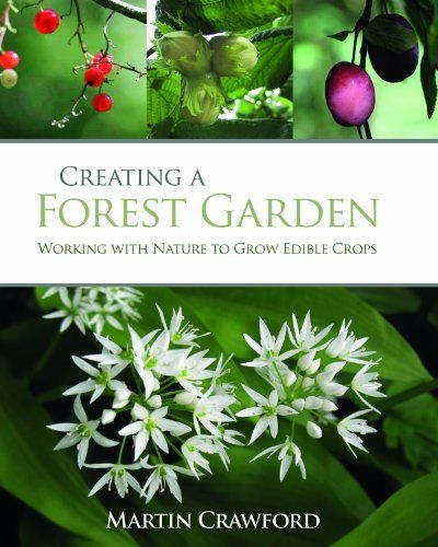 Creating a Forest Garden: Working with Nature to Grow Edible Crops von Martin Crawford, http://www.amazon.de/dp/B00EGWGMBE/ref=cm_sw_r_pi_dp_jkC3vb1E7WS1B