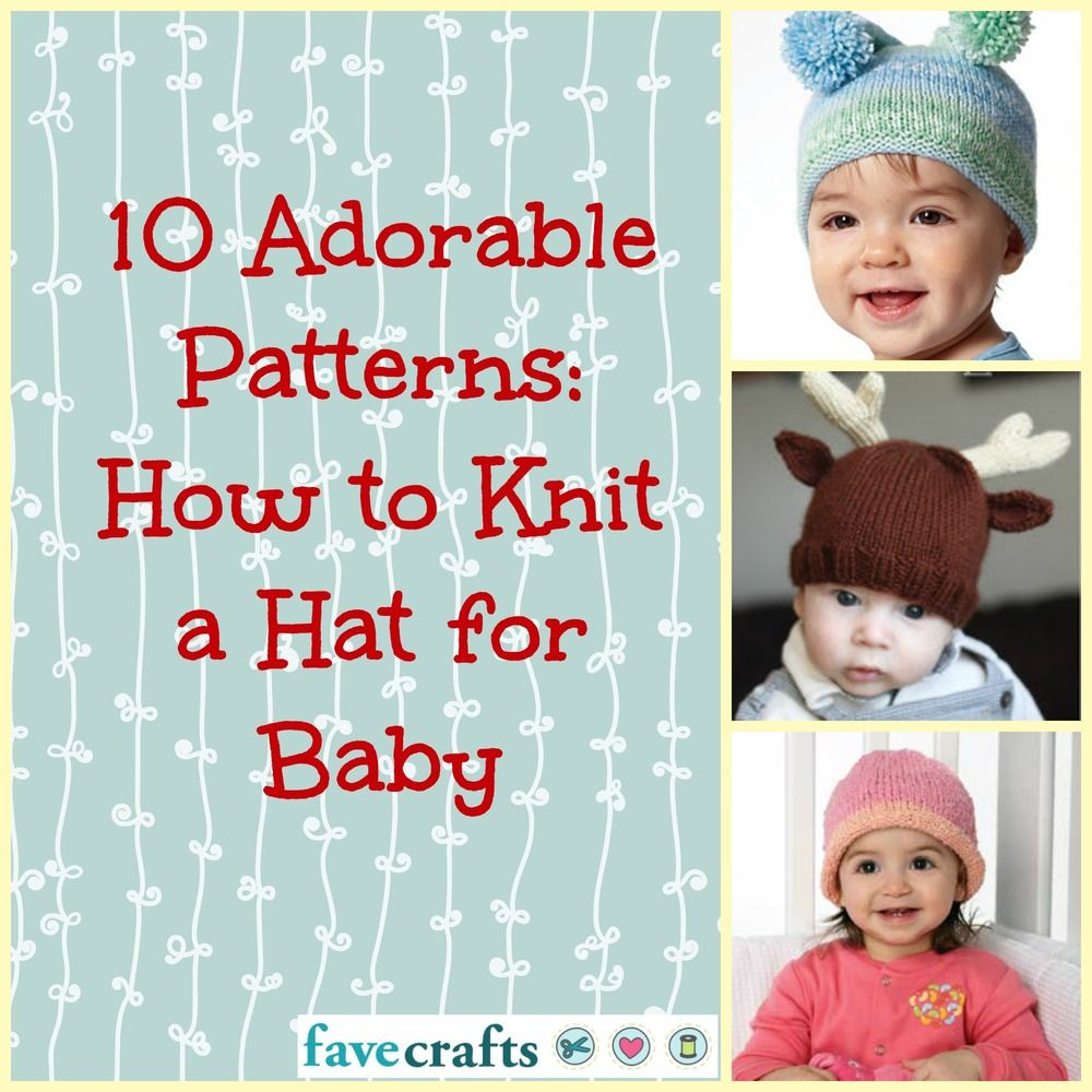 10 Adorable Patterns: How to Knit a Hat for Baby | Patterns, Babies ...