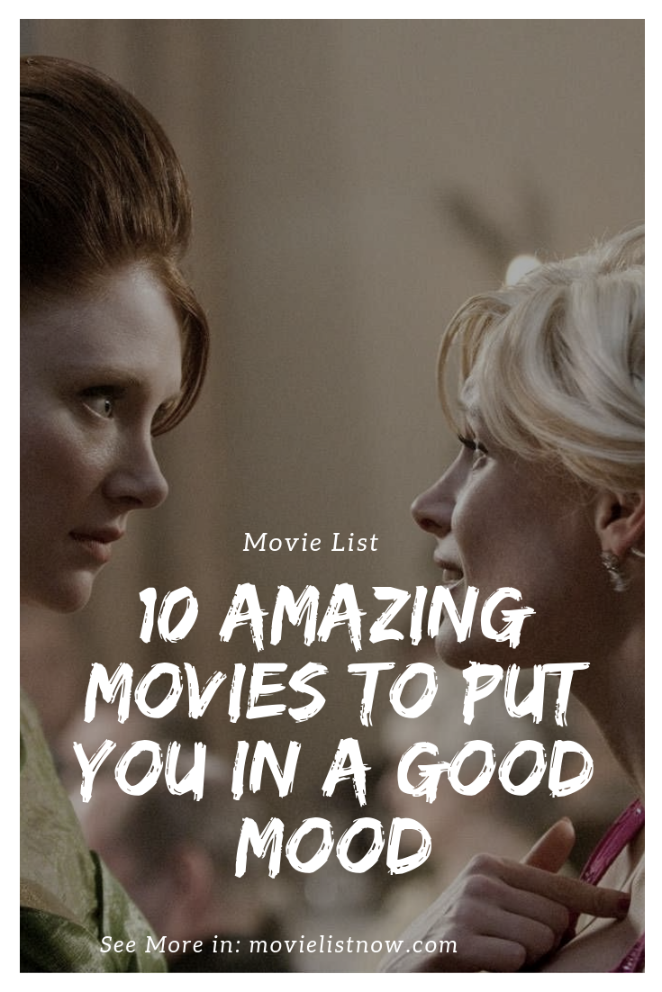 10 Amazing Movies To Put You in a Good Mood - Movie List