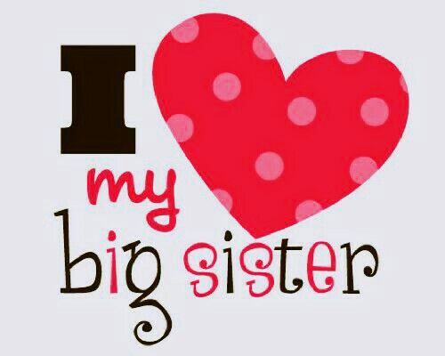 I Love My Big Sister Little Sister Quotes Sister Quotes Big Sister Quotes