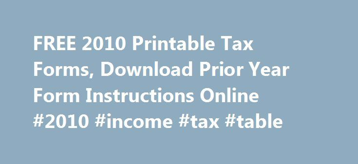 FREE 2010 Printable Tax Forms, Download Prior Year Form Instructions - income verification form