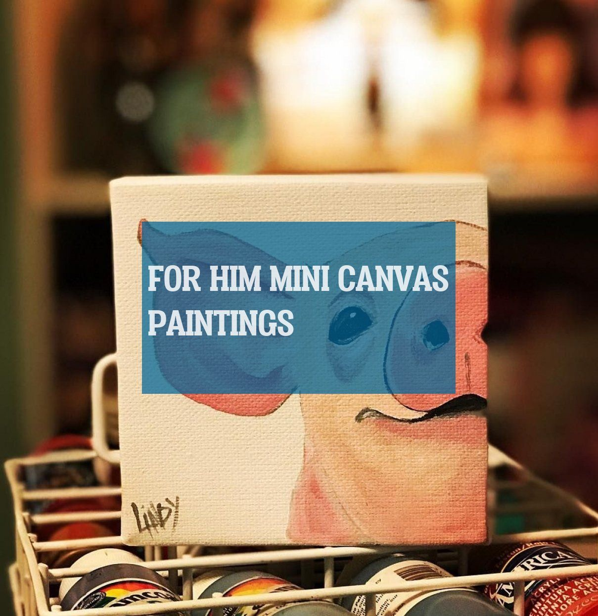 For Him mini canvas paintings