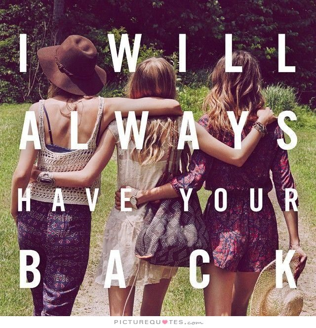 I will always have your back. Picture Quotes.