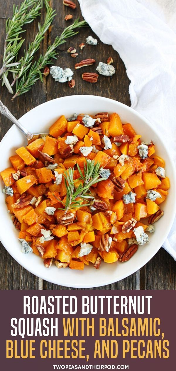 Roasted Butternut Squash with Balsamic, Blue Cheese, and Pecans #thanksgivingrecipessidedishes
