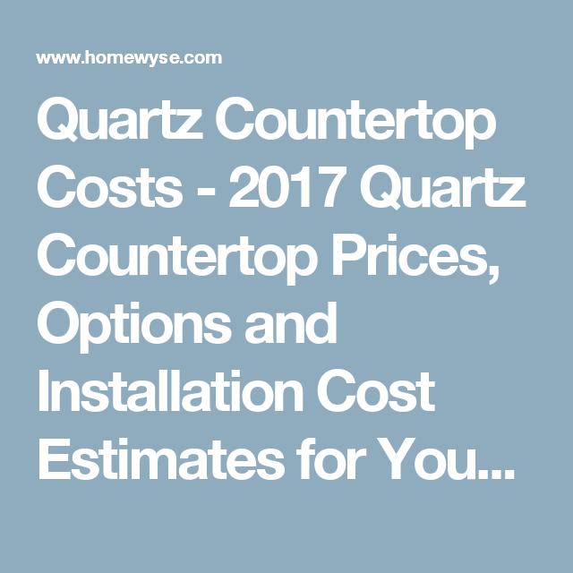 Quartz Countertop Costs 2017 Quartz Countertop Prices Options
