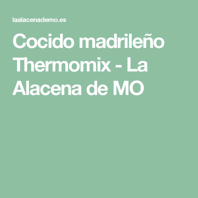 Cocido madrileño Thermomix - La Alacena de MO