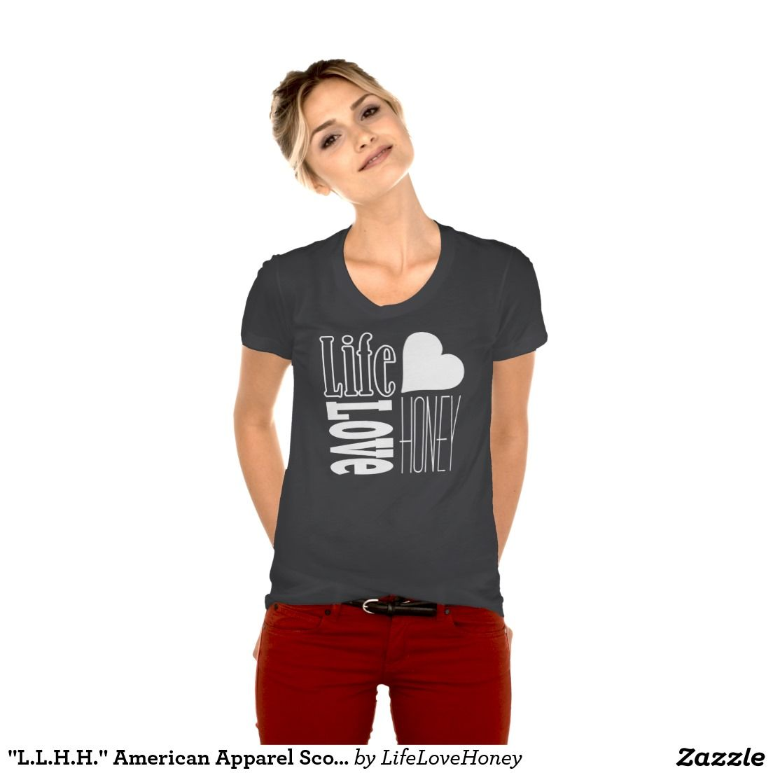 """L.L.H.H."" American Apparel Scoop Neck T-Shirt"