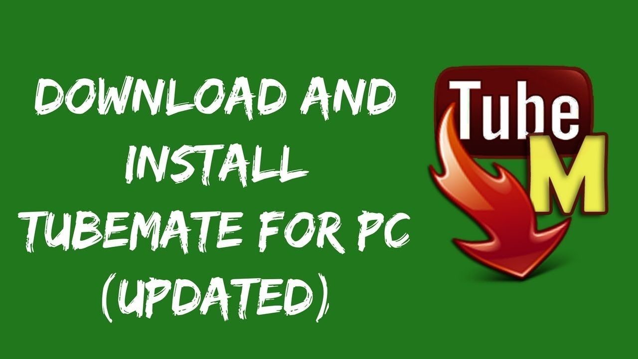 Download and Install Tubemate for PC [Updated 2018]. in