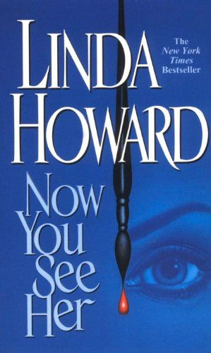 Todays Kindle Romance Daily Deal is Now You See Her ($0.99), by Linda Howard [Simon and Schuster].