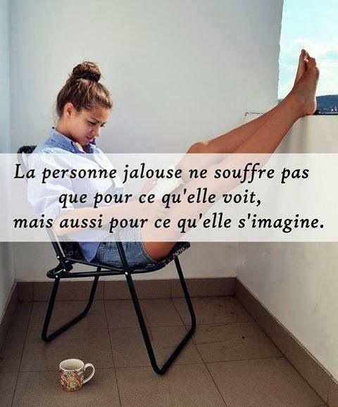 foto de La jalousie c'est de l'imagination Citation jalousie