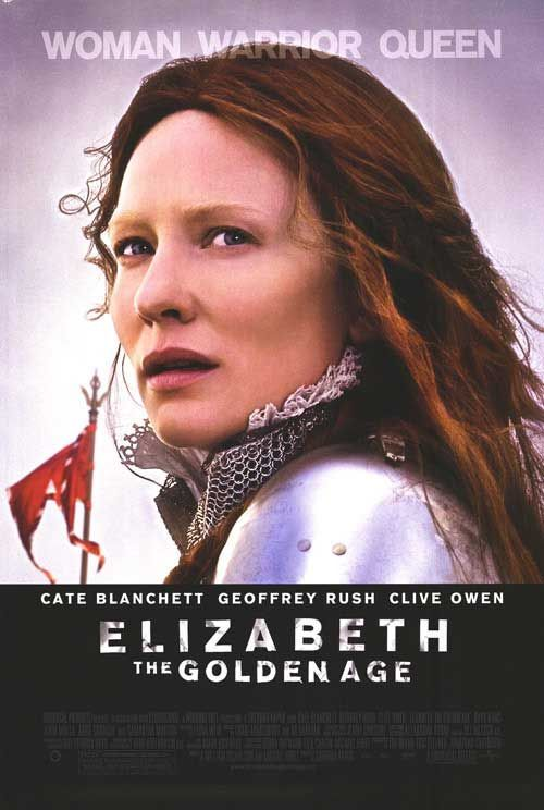 Elizabeth: The Golden Age , starring Cate Blanchett, Clive Owen, Geoffrey Rush, Jordi Mollà. A mature Queen Elizabeth endures multiple crises late in her reign including court intrigues, an assassination plot, the Spanish Armada, and romantic disappointments. #Biography #Drama #History