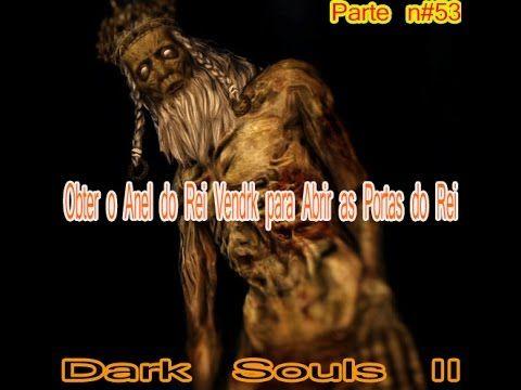Dark souls II pegar anel rei Vendrik eduagamerBR x Dark souls II parte #53