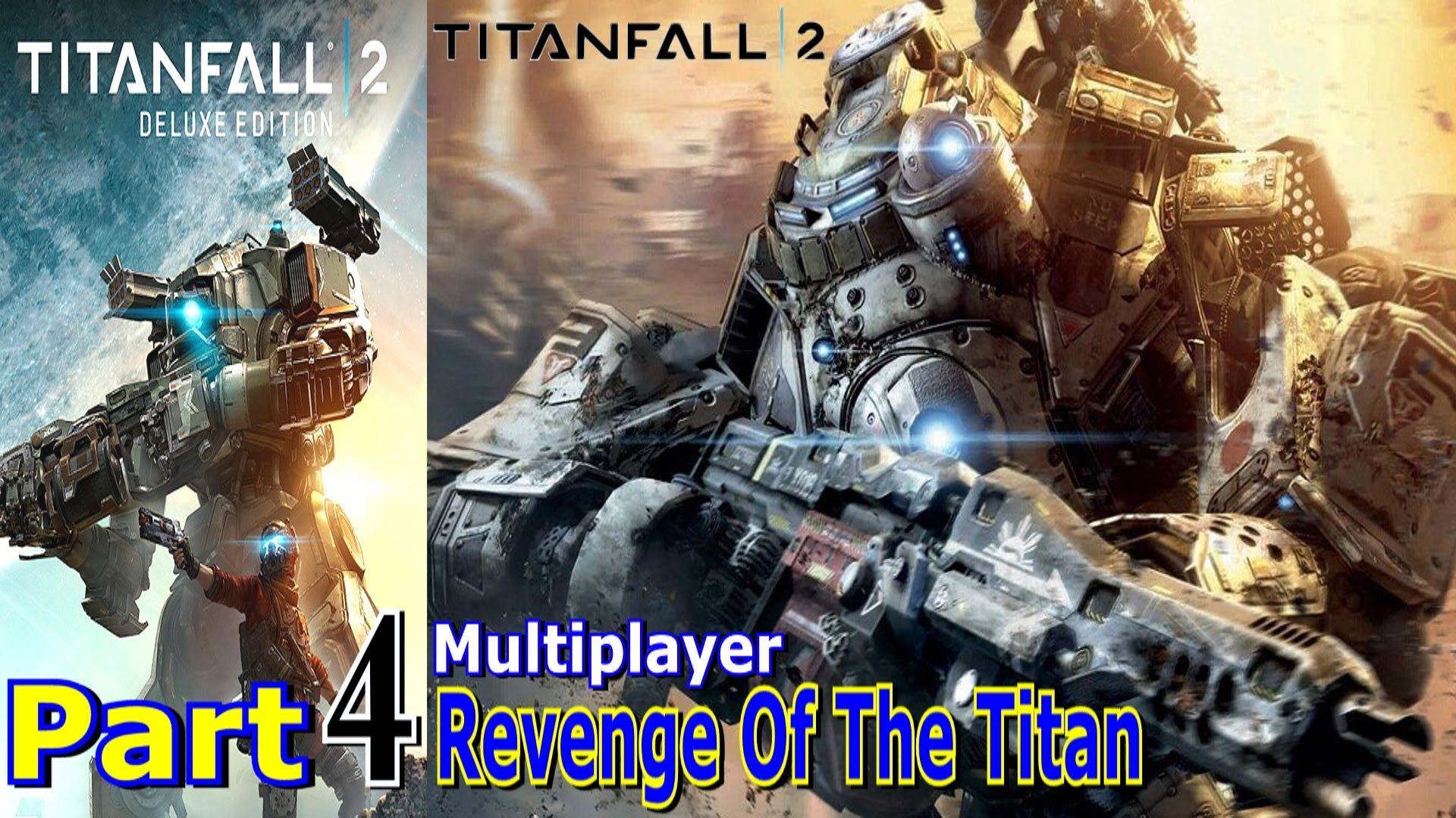 revenge of the titan titanfall 2 multiplayer part 4 gameplay