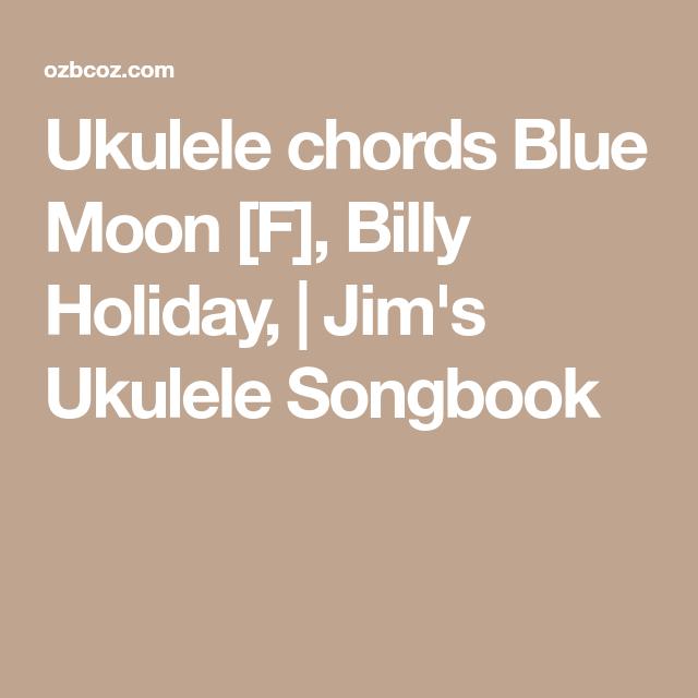 Ukulele Chords Blue Moon F Billy Holiday Jims Ukulele
