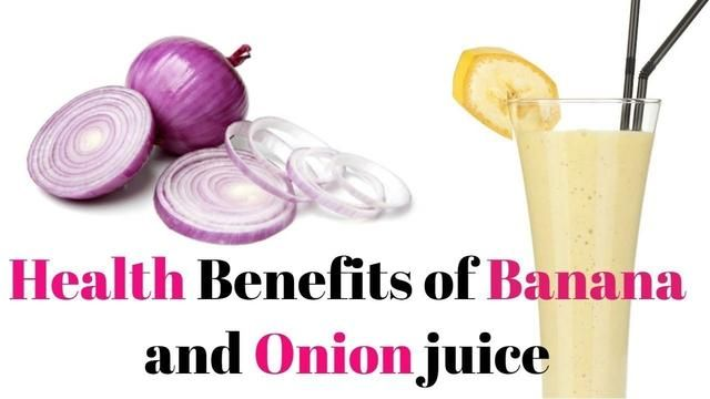 Health Benefit Of Banana And Onion Juice Recipes To Try Juice