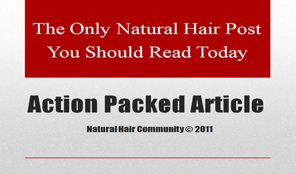 The Only Natural Hair Post You Should Read Today