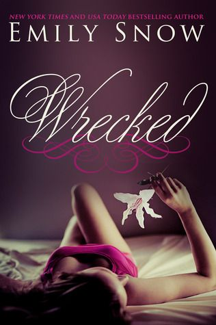Wrecked | Emily Snow | 2014 | https://www.goodreads.com/book/show/18590999-wrecked | #romance #newadult