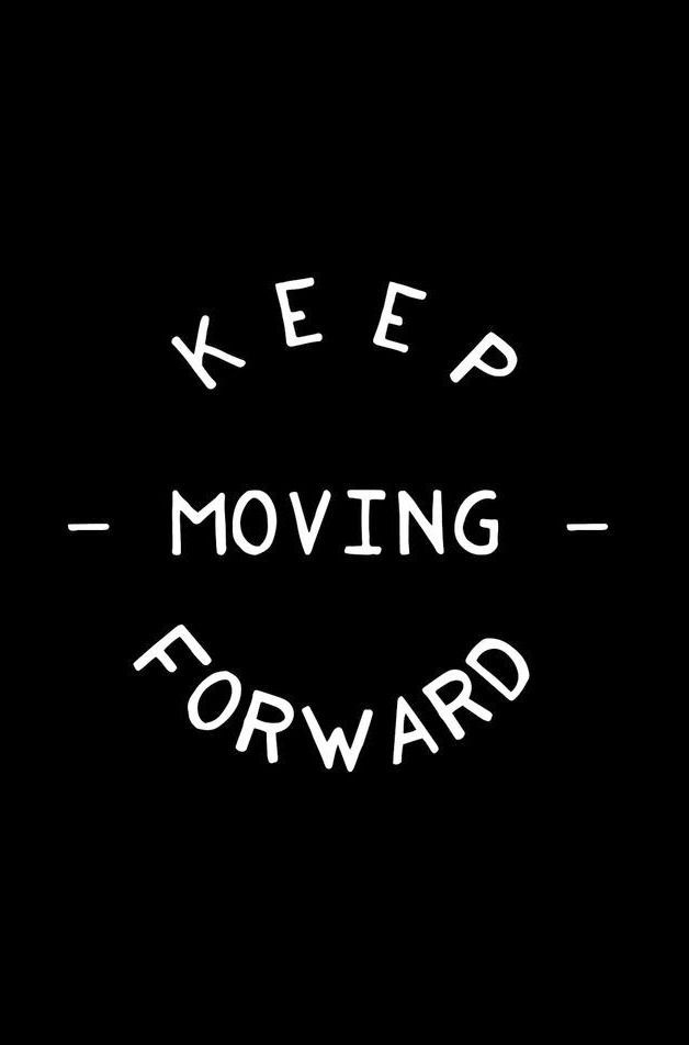 Keep Moving Forward Image Source Pinterest Com Inspirational Quotes Motivation Words Quotes Words