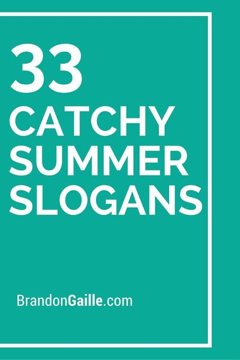 List Of 75 Catchy Summer Slogans And Taglines Slogan