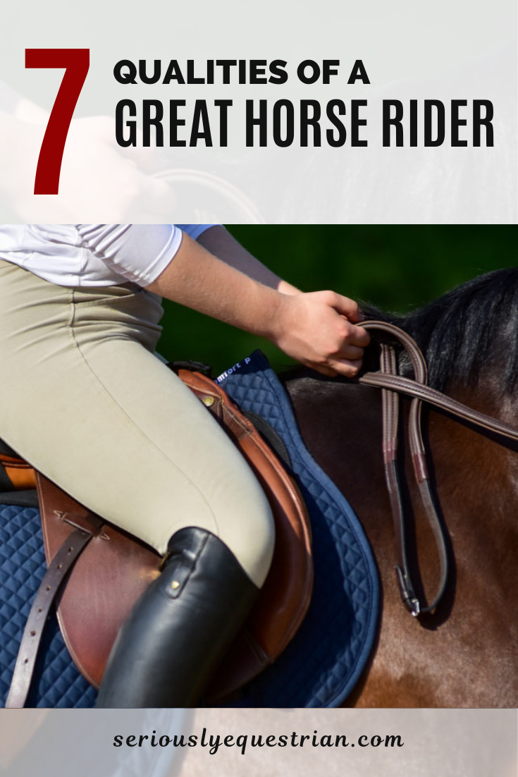 7 Qualities Of A Great Horse Rider Seriously Equestrian In 2020 Horse Rider Horse Riding Tips Equestrian Lifestyle