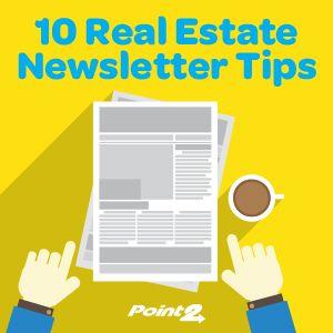 10 Real Estate Newsletter Tips | Point2 Agent Real Estate ...