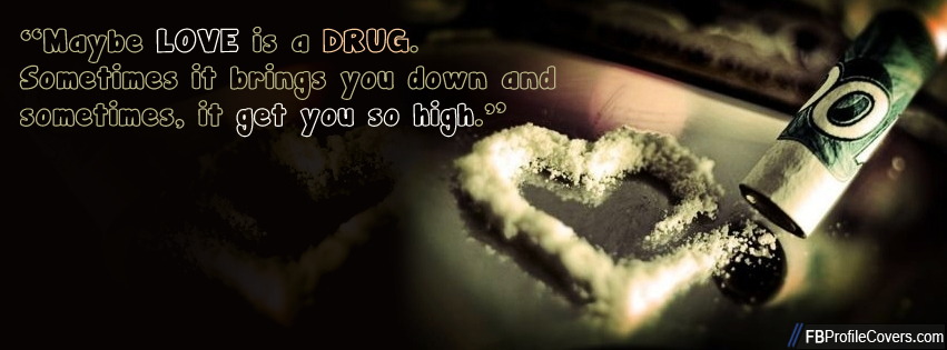 Love Is The Most Fucked Up Drug