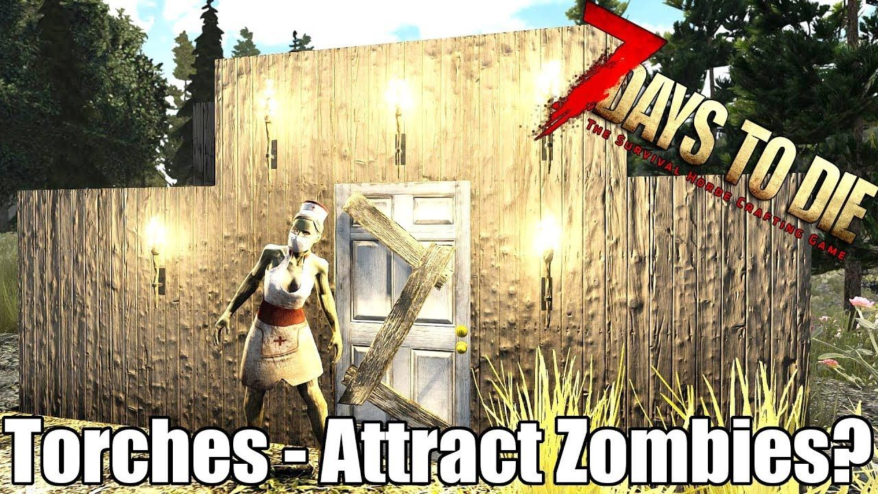 7 Days To Die Torches Do They Raise The Heat Map Are Zombies