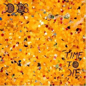 Dodos - Time To Die