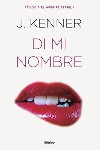Descargar Libro La Obsesion Del Millonario Descargar Di Mi Nombre De J Kenner Kindle Pdf Ebook Di Mi