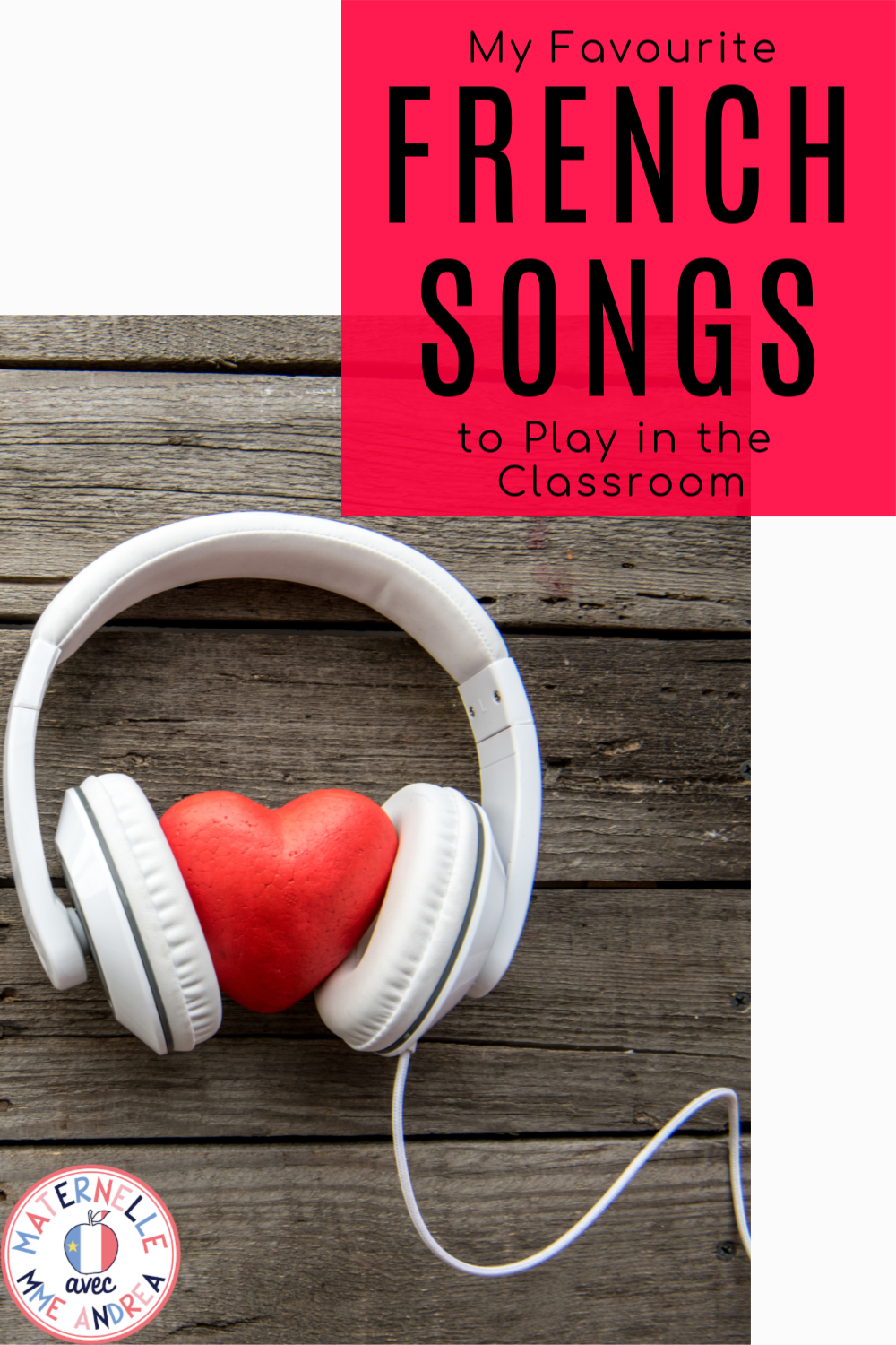 My Favourite French Music To Play In The Classroom In 2020 Classroom Plays French Songs Learn French