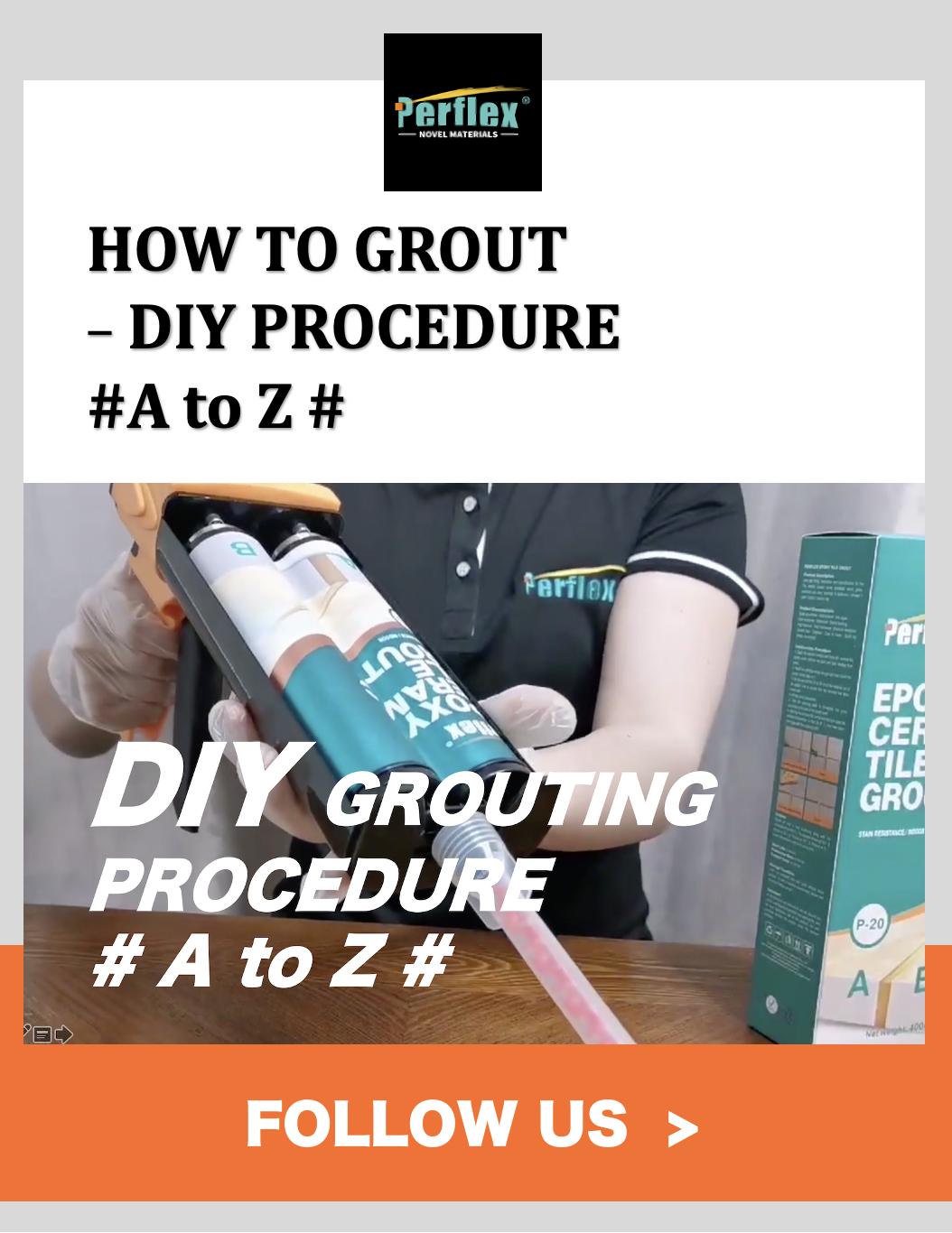 Easy Diy Grouting Perflex Cartridge Tile Grout A To Z Diy Grout Tile Grout Diy Tile