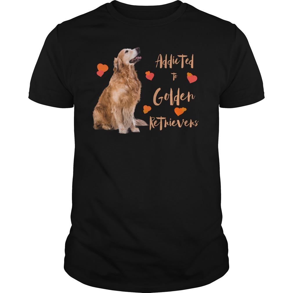 Addicted to Golden Retrievers Shirt.