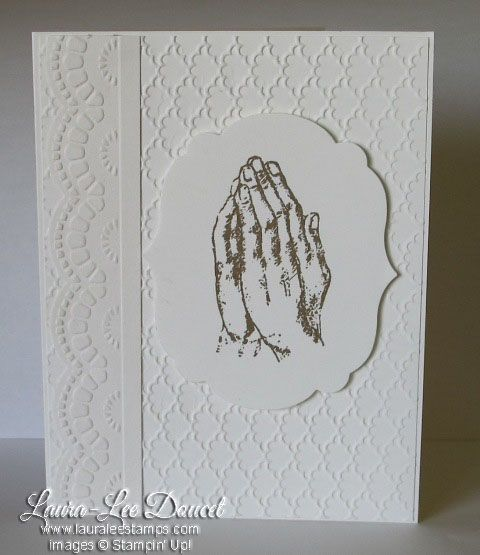 Praying Hands stamp with Fancy Fan Embossing folder, White on White