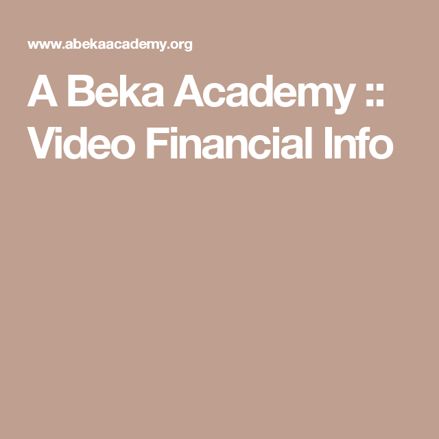A Beka Academy :: Video Financial Info