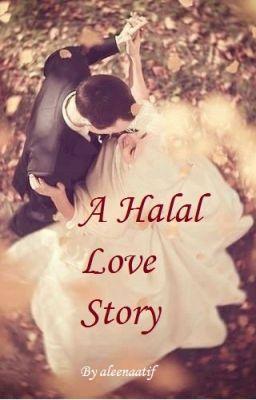 A Halal Love Story #Wattys2019 - BEING EDITED | love | Spiritual