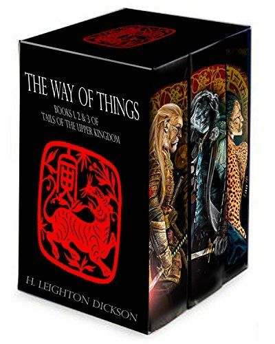 The Way of Things: Upper Kingdom Boxed Set: Books 1, 2 and 3 in the Tails of the Upper Kingdom by H. Leighton Dickson, http://www.amazon.com/dp/B00R79CLPE/ref=cm_sw_r_pi_dp_AEy2ub036GFTH