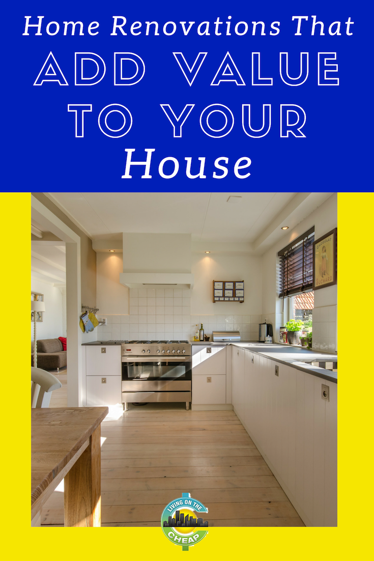 Home Renovations That Add Value To Your House Home Renovation